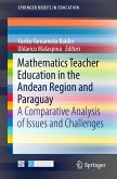 Mathematics Teacher Education in the Andean Region and Paraguay (eBook, PDF)