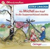 Als Michel den Kopf in die Suppenschüssel steckte, 1 Audio-CD