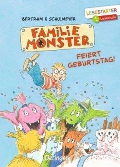 Familie Monster feiert Geburtstag! / Familie Monster Bd.3 - Bertram, Rüdiger
