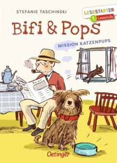 Mission Katzenpups / Bifi & Pops Bd.1 - Taschinski, Stefanie