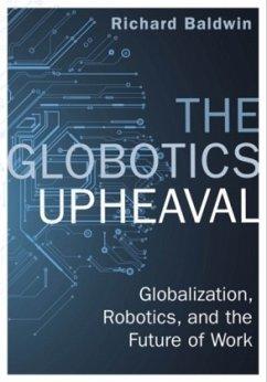 The Globotics Upheaval - Baldwin, Richard