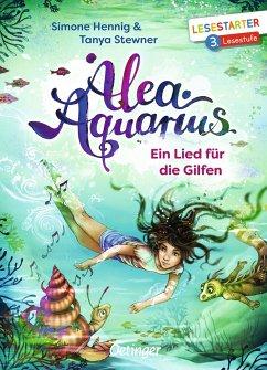 Ein Lied für die Gilfen / Alea Aquarius Erstleser Bd.2 - Stewner, Tanya; Hennig, Simone