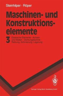 Maschinen- und Konstruktionselemente 3 (eBook, PDF) - Steinhilper, Waldemar; Röper, Rudolf