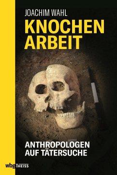 Knochenarbeit (eBook, PDF) - Wahl, Joachim