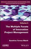 The Multiple Facets of Innovation Project Management (eBook, ePUB)