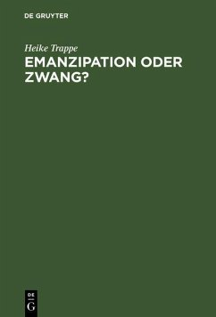 Emanzipation oder Zwang? (eBook, PDF) - Trappe, Heike