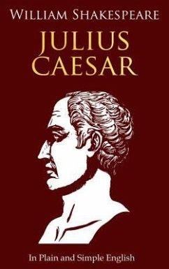 Julius Caesar In Plain and Simple English (eBook, ePUB)