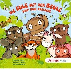 Die Eule mit der Beule und ihre Freunde Liederalbum, 1 Audio-CD - Weber, Susanne