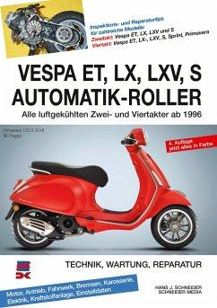 Vespa ET, LX, LXV, S Automatik-Roller - Schneider, Hans J.