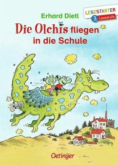 Die Olchis fliegen in die Schule - Dietl, Erhard
