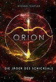 Orion. Die Jäger des Schicksals / Die Sternen-Saga Bd.2