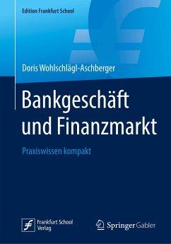 Bankgeschäft und Finanzmarkt - Wohlschlägl-Aschberger, Doris