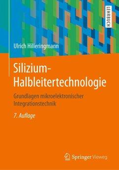 Silizium-Halbleitertechnologie - Hilleringmann, Ulrich
