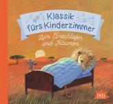 Klassik fürs Kinderzimmer. Zum Einschlafen und Träumen