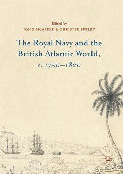 The Royal Navy and the British Atlantic World, c. 1750-1820 - McAleer, John