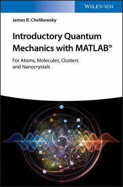 Introductory Quantum Mechanics with MATLAB (eBook, ePUB) - Chelikowsky, James R.