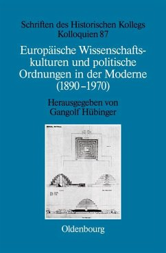 Europäische Wissenschaftskulturen und politische Ordnungen in der Moderne (1890-1970) (eBook, PDF)