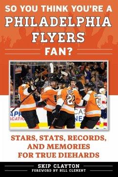 So You Think You?re a Philadelphia Flyers Fan? ...