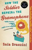 How the Soldier Repairs the Gramophone (eBook, ePUB)
