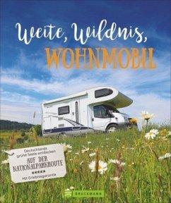 Weite, Wildnis, Wohnmobil - Moll, Michael; Lupp, Petra; Klug, Martin