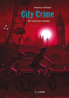 Der Lord von London / City Crime Bd.6 - Schlüter, Andreas