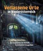 Verlassene Orte in Niederösterreich