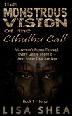 The Monstrous Vision of the Cthulhu Call - Book 1 - Horror (A Lovecraft Romp Through Every Genre There Is – And Some That Are Not, #1) (eBook, ePUB)