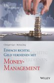 Einfach richtig Geld verdienen mit Money-Management (eBook, ePUB)