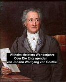 Wilhelm Meisters Wanderjahre Oder Die Entsagenden (eBook, ePUB)