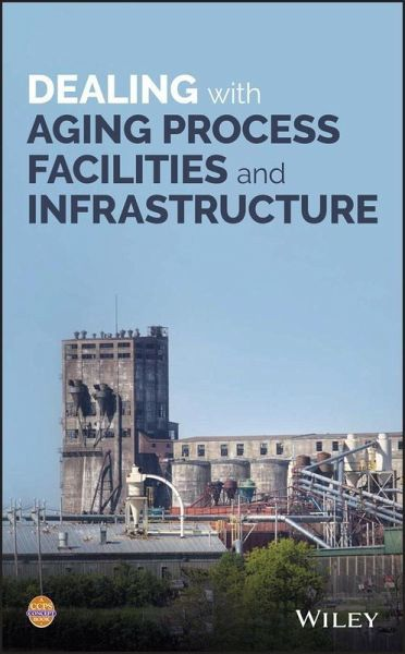 Dealing with Aging Process Facilities and Infrastructure (eBook, PDF)