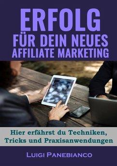 Erfolg für Dein neues Affiliate Marketing (eBoo...