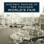 Historic Photos of the Chicago World's Fair (eBook, ePUB)