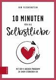 10 Minuten für die Selbstliebe (eBook, ePUB)