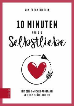 10 Minuten für die Selbstliebe (eBook, ePUB) - Fleckenstein, Kim