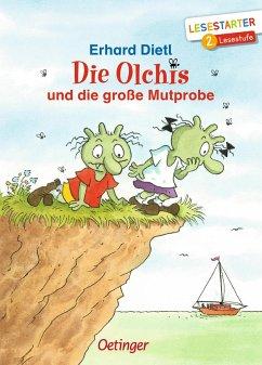 Die Olchis und die große Mutprobe - Dietl, Erhard