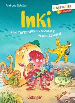 Ein Tintenfisch kommt in die Schule / Inki Bd.1 - Schlüter, Andreas