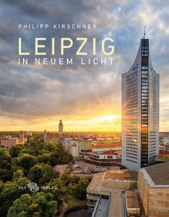 Leipzig in neuem Licht - Kirschner, Philipp; Weinkauf, Bernd