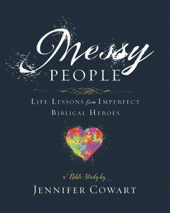 Messy People - Women's Bible Study Participant Workbook (eBook, ePUB)