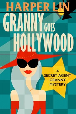 Granny Goes Hollywood (Secret Agent Granny, #5)...