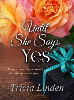 Until She Says Yes (A Jules Vanderzeit novel, #4) (eBook, ePUB)