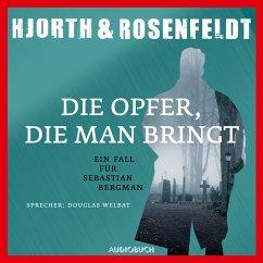 Die Opfer, die man bringt / Sebastian Bergman Bd.6 (MP3-Download) - Hjorth, Michael; Rosenfeldt, Hans