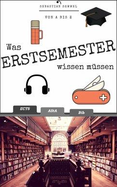 Was Erstsemester wissen müssen (eBook, ePUB)