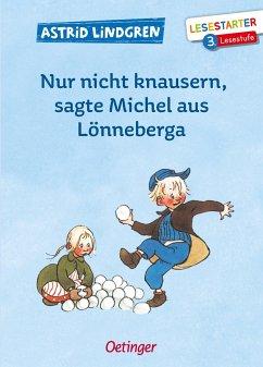 Nur nicht knausern, sagte Michel aus Lönneberga - Lindgren, Astrid