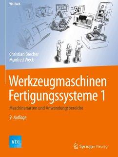 Werkzeugmaschinen Fertigungssysteme 1 - Weck, Manfred Weck, Manfred
