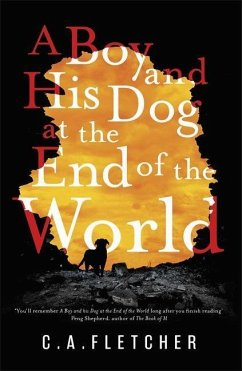 A Boy and his Dog at the End of the World - Fletcher, C. A.