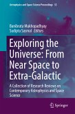 Exploring the Universe: From Near Space to Extra-Galactic (eBook, PDF)