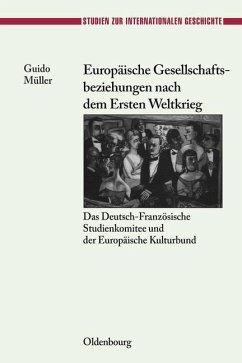 Europäische Gesellschaftsbeziehungen nach dem Ersten Weltkrieg (eBook, PDF) - Müller, Guido