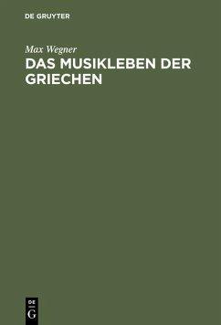Das Musikleben der Griechen (eBook, PDF) - Wegner, Max