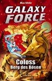 Coloss, Berg des Bösen / Galaxy Force Bd.1 (Mängelexemplar)