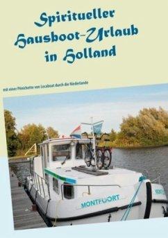 Spiritueller Hausboot-Urlaub in Holland